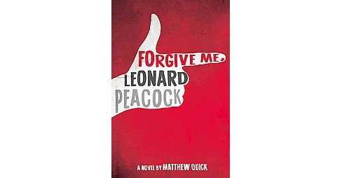 Forgive Me, Leonard Peacock (Hardcover) (Matthew Quick) - image 1 of 1