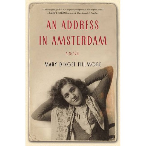 An Address in Amsterdam - by  Mary Dingee Fillmore (Paperback) - image 1 of 1