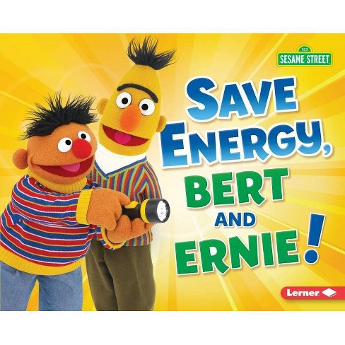 Save Energy, Bert and Ernie! - (Go Green with Sesame Street (R)) by  Jennifer Boothroyd (Hardcover) - image 1 of 1