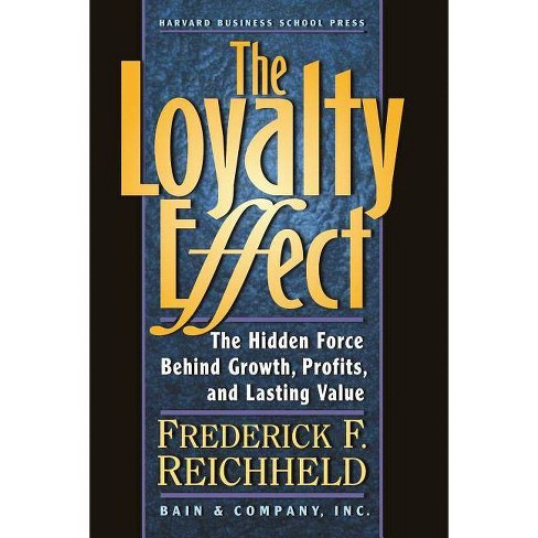 The Loyalty Effect - by  Frederick F Reichheld (Paperback) - image 1 of 1