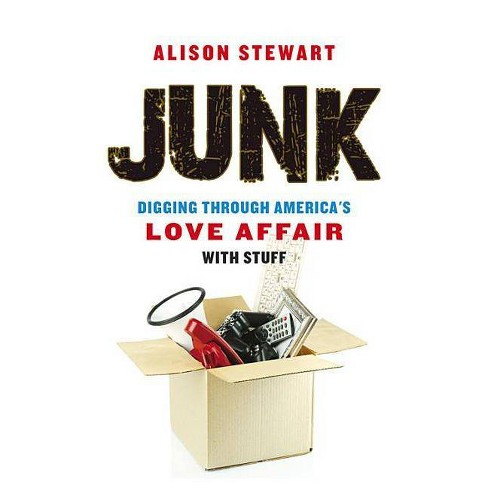 Junk - by  Alison Stewart (Hardcover) - image 1 of 1