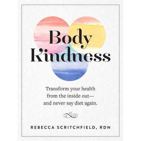 Body Kindness - by  Rebecca Scritchfield (Paperback) - image 1 of 1