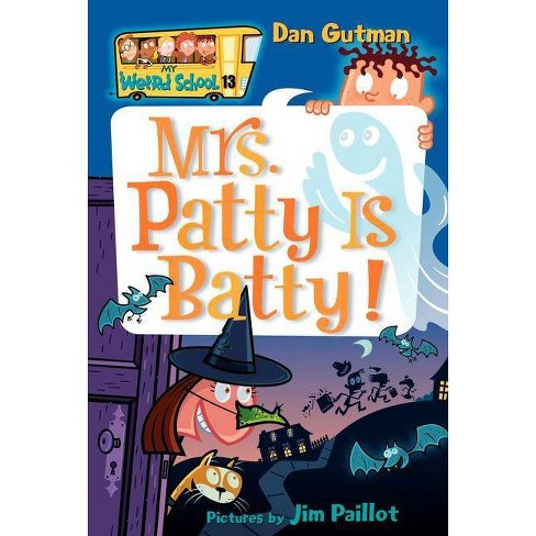 My Weird School #13: Mrs. Patty Is Batty! - by  Dan Gutman (Paperback) - image 1 of 1