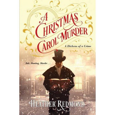 A Christmas Carol Murder - (Dickens of a Crime) by Heather Redmond