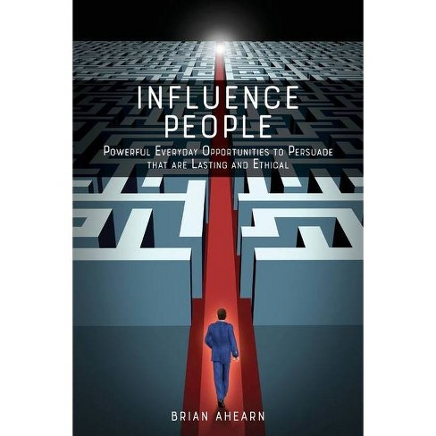Influence PEOPLE - by  Brian Ahearn (Paperback) - image 1 of 1