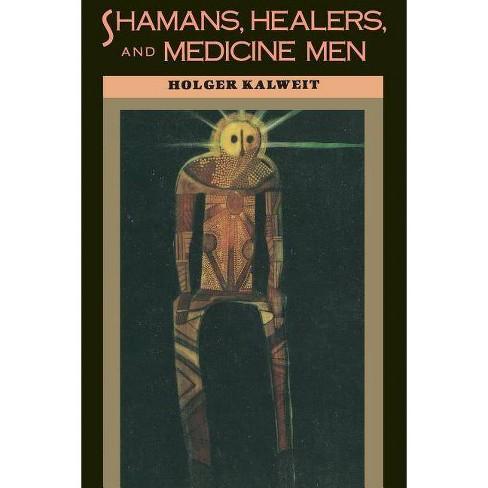Shamans, Healers, and Medicine Men - by  Holger Kalweit (Paperback) - image 1 of 1