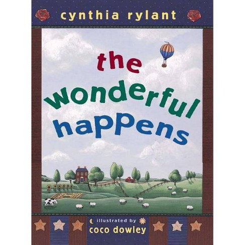 The Wonderful Happens - by  Cynthia Rylant (Hardcover) - image 1 of 1