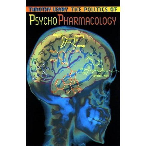 Politics of Psychopharmacology - (Leary Library) by  Timothy Leary (Paperback) - image 1 of 1