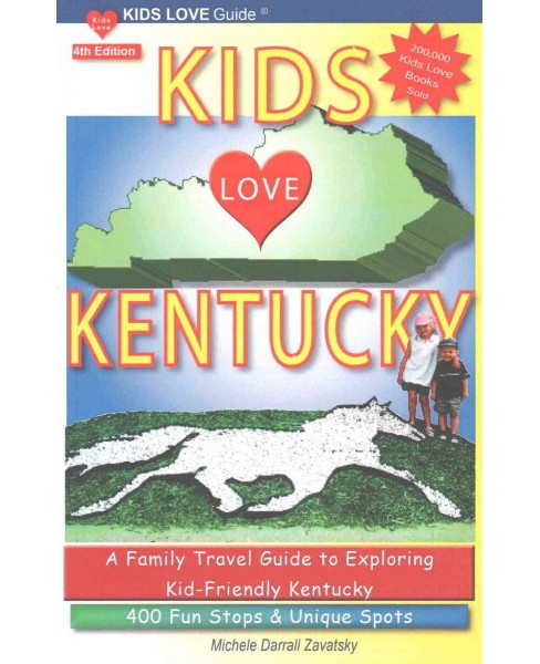 Kids Loves Kentucky : A Family Travel Guide to Exploring Kid-Friendly Kentucky; 400 Fun Stops & Unique - image 1 of 1