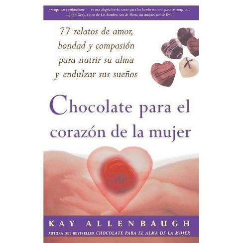 Chocolate Para El Corazon de la Mujer - by  Kay Allenbaugh (Paperback) - image 1 of 1
