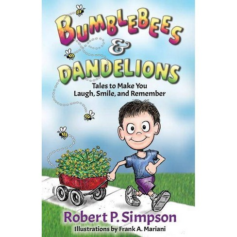 Bumblebees and Dandelions - by  Robert P Simpson (Paperback) - image 1 of 1
