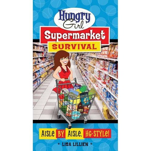 Hungry Girl Supermarket Survival Guide (Paperback) by Lisa Lillien - image 1 of 1