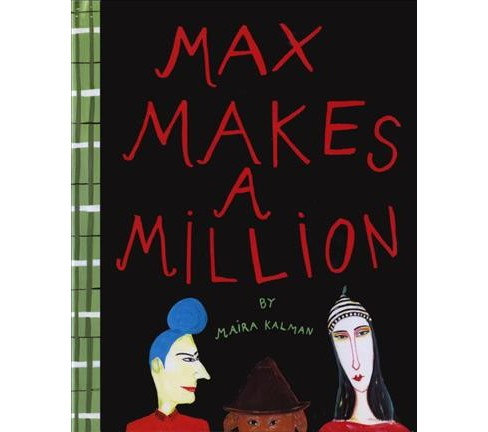 Max Makes a Million (Hardcover) (Maira Kalman) - image 1 of 1