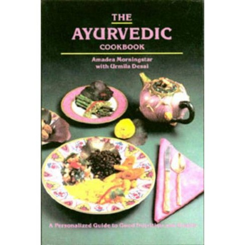 The Ayurvedic Cookbook - by  Amadea Morningstar & Urmila Desai (Paperback) - image 1 of 1