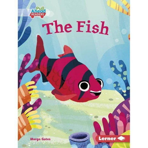 The Fish - (Let's Look at Animal Habitats (Pull Ahead Readers -- Fiction) by  Margo Gates (Hardcover) - image 1 of 1
