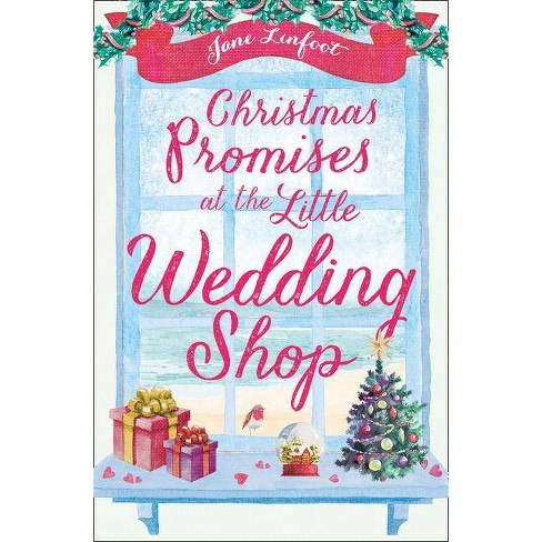 Christmas Promises at the Little Wedding Shop (the Little Wedding Shop by the Sea, Book 4) - by  Jane Linfoot (Paperback) - image 1 of 1