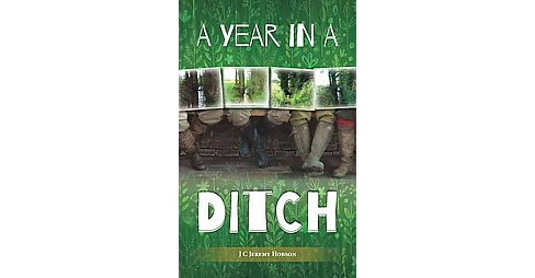 Year in a Ditch (Paperback) (J. C. Jeremy Hobson) - image 1 of 1
