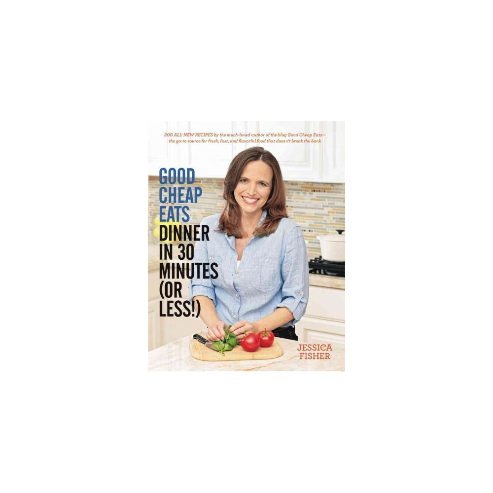 Good Cheap Eats Dinner in 30 Minutes or Less! (Paperback) (Jessica Fisher)