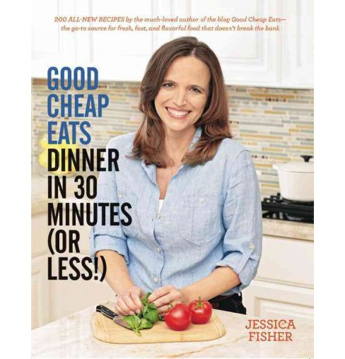 Good Cheap Eats Dinner in 30 Minutes or Less! (Paperback) (Jessica Fisher) - image 1 of 1