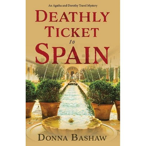 Deathly Ticket to Spain, 1 - (The Agatha and Dorothy Travel Mysteries) by  Donna Bashaw (Paperback) - image 1 of 1