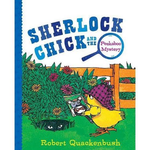 Sherlock Chick and the Peekaboo Mystery - by  Robert Quackenbush (Hardcover) - image 1 of 1