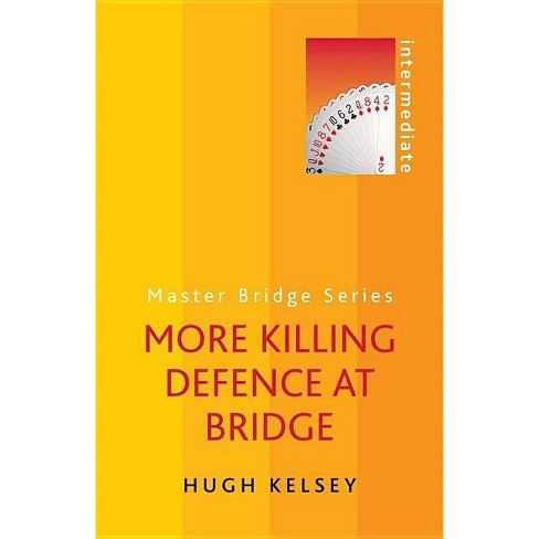 More Killing Defence at Bridge - by  Hugh Kelsey (Paperback) - image 1 of 1