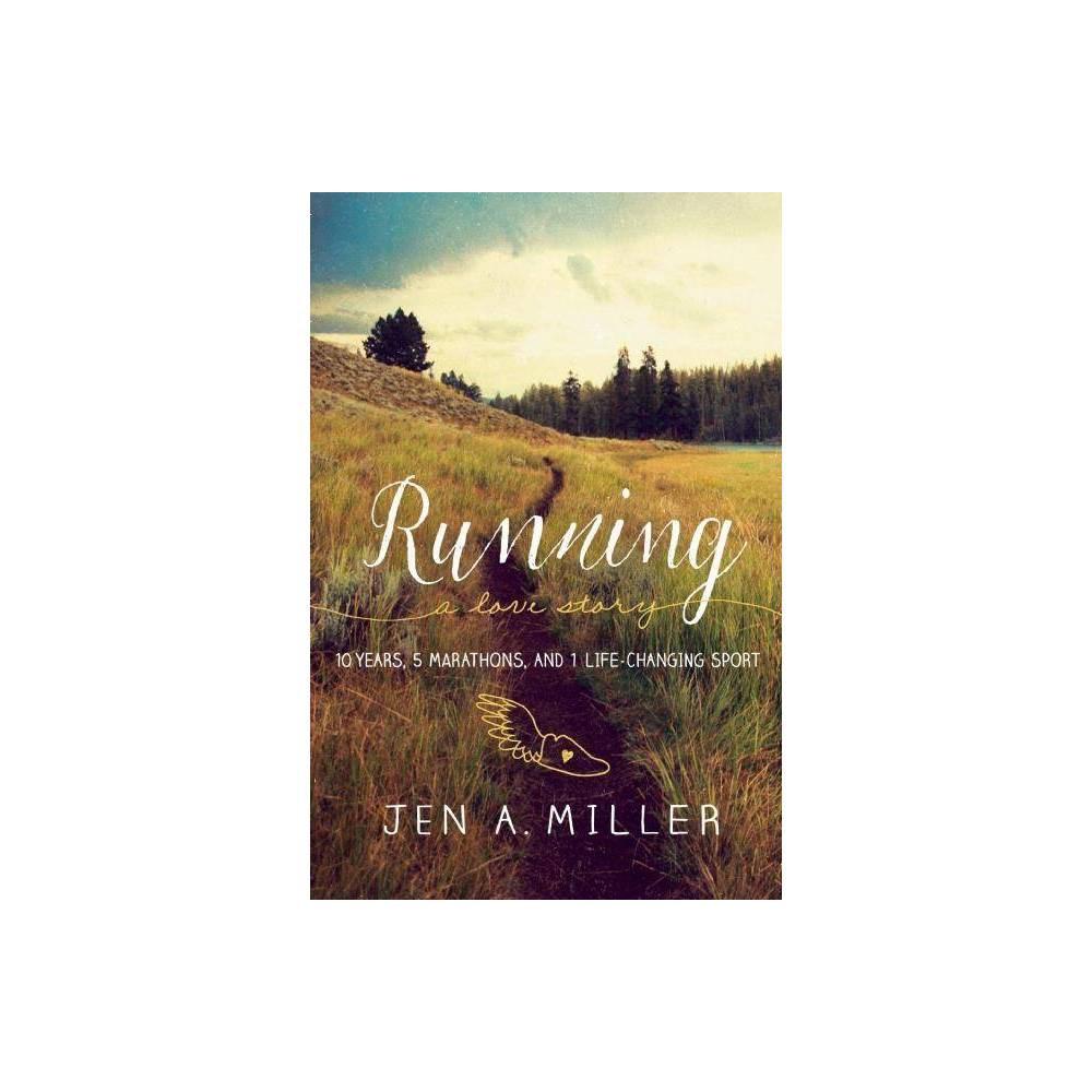 Running A Love Story By Jen A Miller Paperback