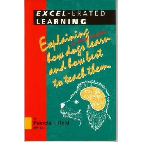Excel-Erated Learning - by  Pamela J Reid (Paperback) - image 1 of 1