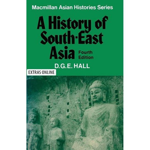 History of South East Asia - 4 Edition by  D G E Hall (Paperback) - image 1 of 1