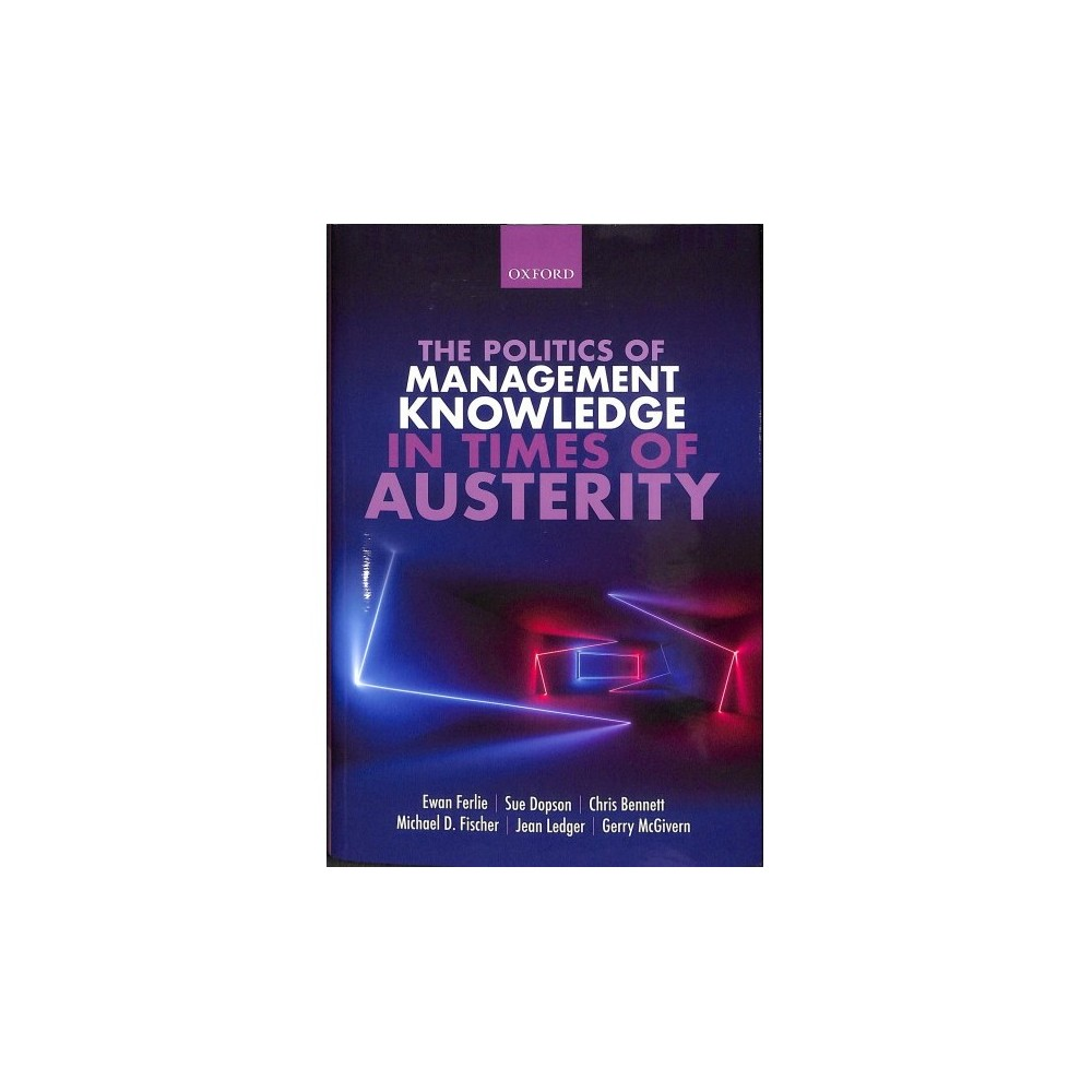 Politics of Management Knowledge in Times of Austerity - (Hardcover)