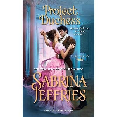 Project Duchess -  (Duke Dynasty) by Sabrina Jeffries (Paperback)