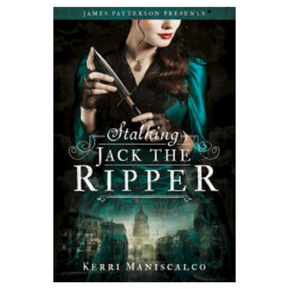 Stalking Jack the Ripper (Hardcover) (Kerri Maniscalco)