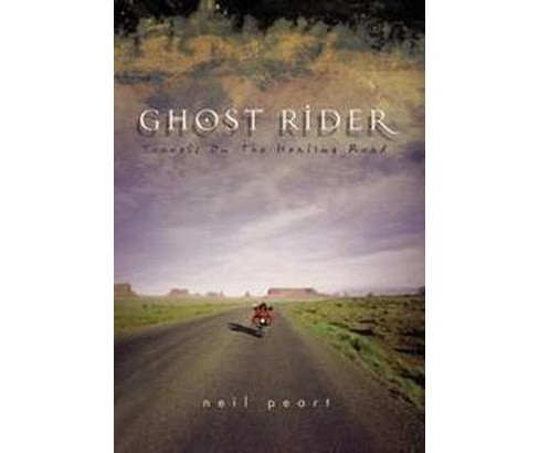 Ghost Rider : Travels on the Healing Road (Paperback) (Neil Peart) - image 1 of 1