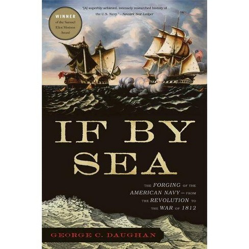 If by Sea - by  George C Daughan (Paperback) - image 1 of 1