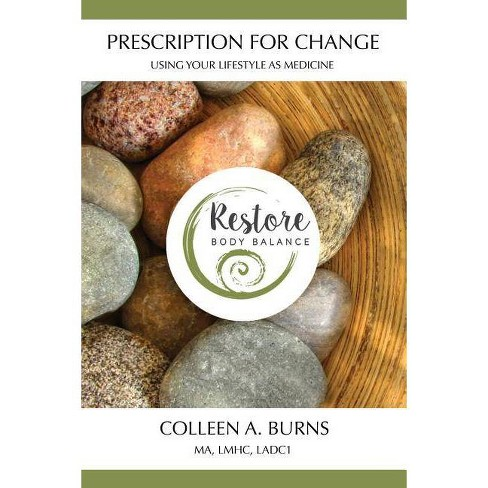 Prescription for Change - by  Colleen A Burns (Paperback) - image 1 of 1