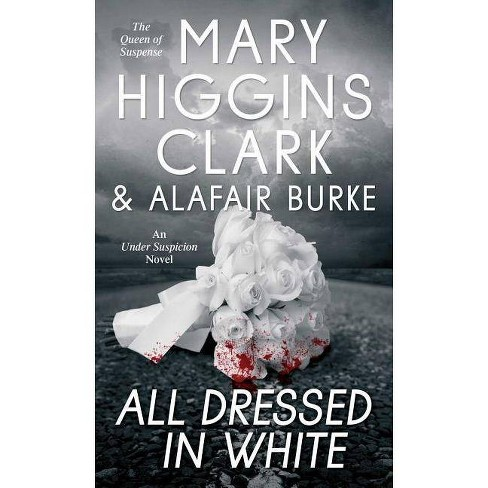All Dressed in White (Under Suspicion Series #2) (Paperback) by Mary Higgins Clark, Alafair Burke - image 1 of 1