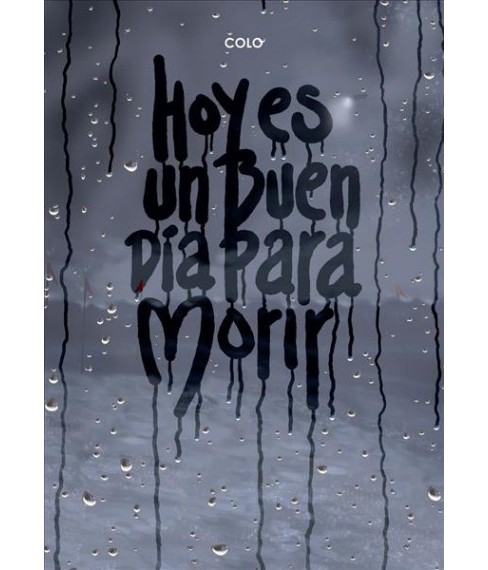 Hoy es un buen día para morir/ Today is a good day to die (Paperback) (Jesus Colomina Orgaz) - image 1 of 1