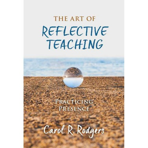 The Art of Reflective Teaching - by  Carol R Rodgers (Paperback) - image 1 of 1