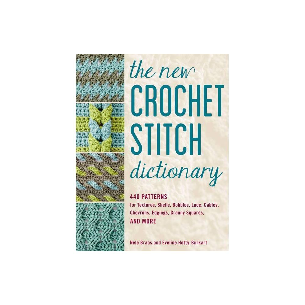 The New Crochet Stitch Dictionary By Nele Braas Eveline Hetty Burkart Paperback