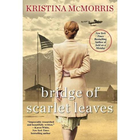 Bridge of Scarlet Leaves -  by Kristina McMorris (Paperback) - image 1 of 1