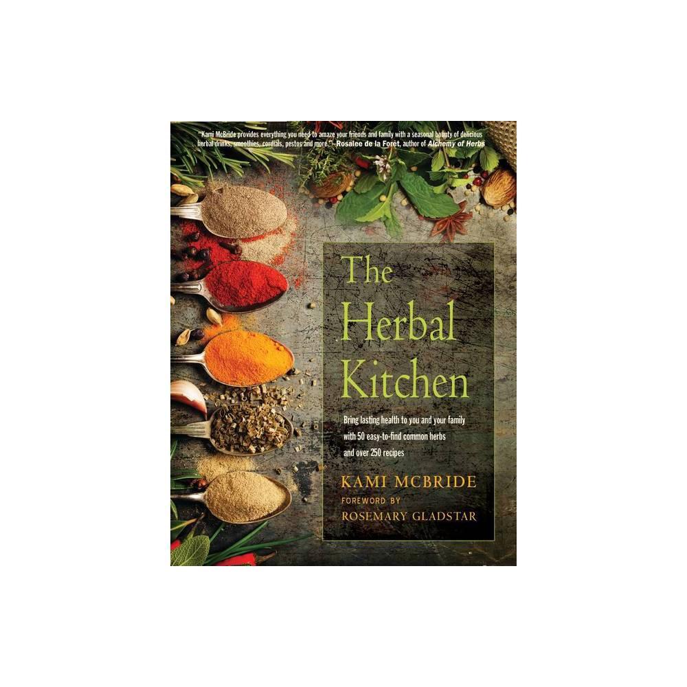The Herbal Kitchen By Kami Mcbride Paperback