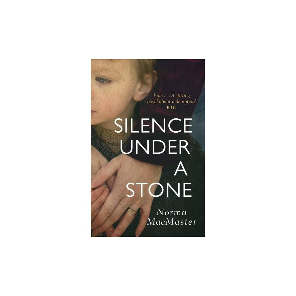 Silence Under a Stone - by Norma Macmaster (Paperback)