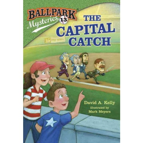 The Capital Catch - (Ballpark Mysteries) by  David A Kelly (Paperback) - image 1 of 1