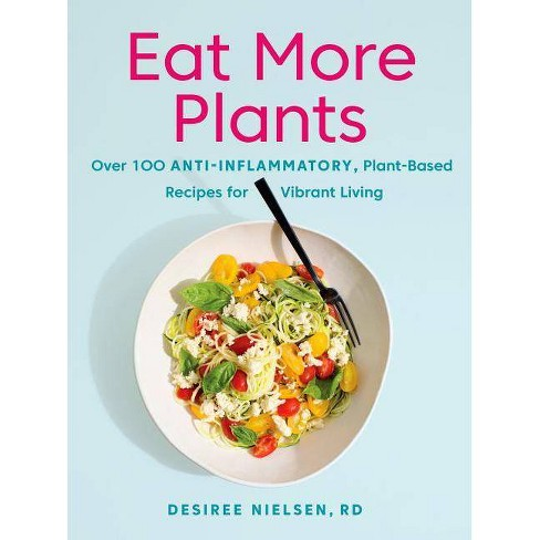 Eat More Plants - by  Desiree Nielsen (Paperback) - image 1 of 1