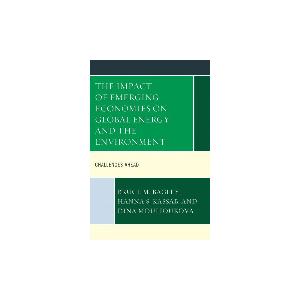 Impact of Emerging Economies on Global Energy and the Environment : Challenges Ahead (Hardcover)