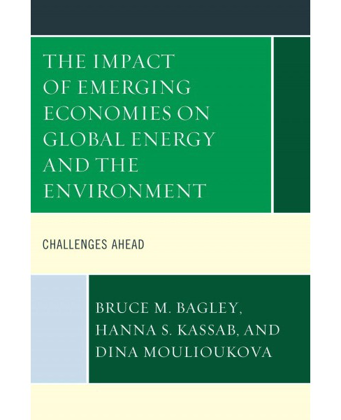 Impact of Emerging Economies on Global Energy and the Environment : Challenges Ahead (Hardcover) - image 1 of 1