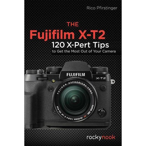 The Fujifilm X-T2 - by  Rico Pfirstinger (Paperback) - image 1 of 1