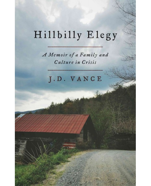 Hillbilly Elegy : A Memoir of a Family and Culture in Crisis (Large Print) (Hardcover) (J. D. Vance) - image 1 of 1