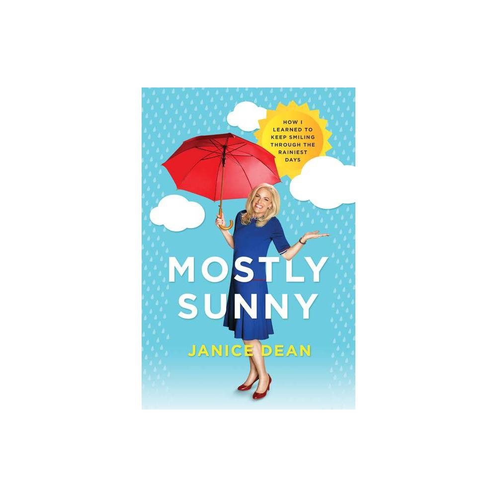Mostly Sunny By Janice Dean Paperback