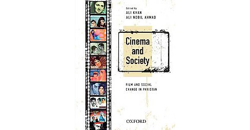 Cinema and Society : Film and Social Change in Pakistan (Hardcover) (Ali Khan) - image 1 of 1